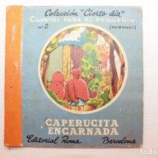 Libros de segunda mano: CAPERUCITA ENCARNADA, COLECCIÓN CIERTO DÍA, TROQUELADO, ED. ROMA. Lote 148288354