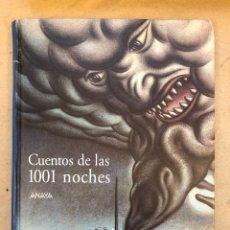 Libros de segunda mano: CUENTOS DE LAS 1001 NOCHES CONTADOS POR JUAN TÉBAR. ANAYA EDICIONES 2001 (1ªEDICIÓN). ILUSTRADO.. Lote 148929048