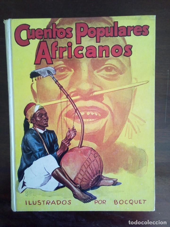 Libros de segunda mano: LIBRO CUENTOS POPULARES AFRICANOS MOLINO 1ª ED BUEN ESTADO 750 GRAMOS 1945 - Foto 2 - 56187638