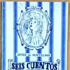 Libros de segunda mano: JAVIER DE MONTILLANA, SEIS CUENTOS, CAJA DE AHORROS SALAMANCA, 1950, DIBUJOS DE ZACARÍAS GONZÁLEZ. Lote 219027265