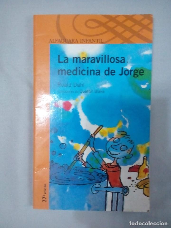 LA MARAVILLOSA MEDICINA DE JORGE- ROALD DAHL (Libros de Segunda Mano - Literatura Infantil y Juvenil - Cuentos)