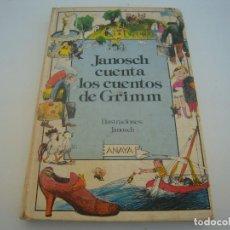 Libros de segunda mano: JANOSCH CUENTA LOS CUENTOS DE GRIMN ANAYA 1º EDICIÓN . Lote 150219870