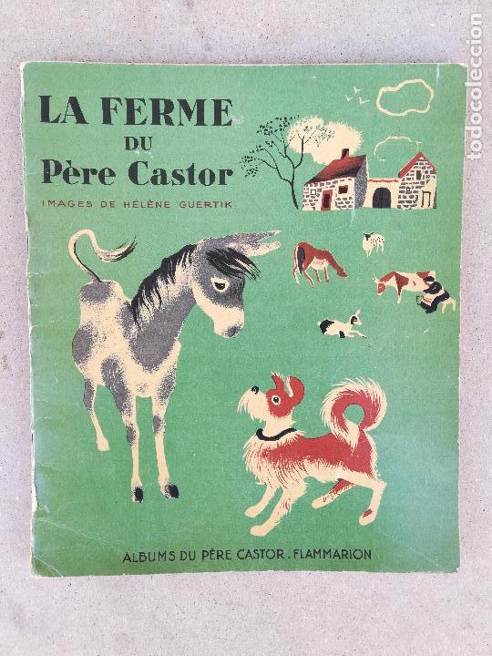 LA FERME DU PERE CASTOR - ILUSTRACIONES DE GUERTIK, HELENE - PRIMERA EDICION 1937 - (Libros de Segunda Mano - Literatura Infantil y Juvenil - Cuentos)