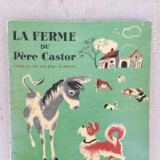 Libros de segunda mano: LA FERME DU PERE CASTOR - ILUSTRACIONES DE GUERTIK, HELENE - PRIMERA EDICION 1937 -. Lote 150272906