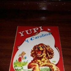Gebrauchte Bücher - yupi y carolina, editorial argos, 1969 - 150276498