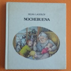 Libros de segunda mano: NOCHEBUENA. SELMA LAGERLÖF. LUMEN. ILL. DE XAVIER GRAU. TRAD. HUMPTY DUMPTY. 1981. . Lote 150664310