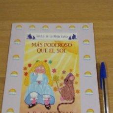 Libros de segunda mano: MÁS PODEROSO Q EL SOL, CUENTOS DE MEDIA LUNA, ANAYA. Lote 150696134