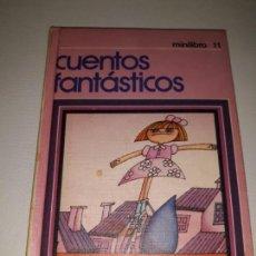 Libros de segunda mano: MINILIBRO N°11 DE ESCO: CUENTOS FANTÁSTICOS (1979). POR RAFO HERNÁNDEZ Y MILUCA.. Lote 150945762