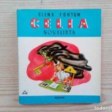 Libros de segunda mano: CELIA NOVELISTA - ELENA FORTUN - AGUILAR - 1980. Lote 151499838