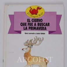 Libros de segunda mano: EL DRAGON ROJO Nº 2 - EL CIERVO QUE FUE A BUSCAR LA PRIMAVERA - TORAY 1991. Lote 152159602