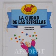 Libros de segunda mano: EL DRAGON ROJO Nº 8 - LA CIUDAD DE LAS ESTRELLAS - TORAY 1991. Lote 152160078