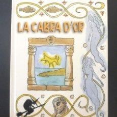 Libros de segunda mano: LA CABRA D'OR. GUILLEM DE CABESTANY 2006 LA CHÈVRE D'OR. PORT DE LA SELVA. EN CATALÀ I EN FRANCÈS. Lote 152220974