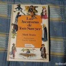 Libros de segunda mano: LAS AVENTURAS DE TOM SAWYER ANAYA 1986. Lote 152337382