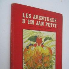 Libros de segunda mano: LES AVENTURES D'EN JAN PETIT - HÉLÈNE FATOU / IL·LUSTRACIONS: GERDA MULLER. Lote 152467766