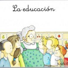 Libros de segunda mano: LA EDUCACION - SALVAT 2005 - 13 PAGINAS. Lote 152471754