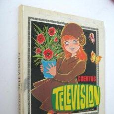 Libros de segunda mano: CUENTOS TELEVISIÓN - MARÍA PASCUAL Y ANTONIO AYNÉ - EDICIONES TORAY. Lote 152472602