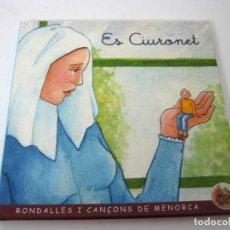 Libros de segunda mano: ES CIURONET - RONDALLAS Y CANCIONES DE MENORCA. Lote 152478650