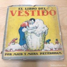 Libros de segunda mano: EL LIBRO DEL VESTIDO (NARRACIÓN PARA NIÑOS); POR MAUD Y MISKA PETERSHAM.. Lote 153176598
