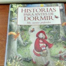 Libros de segunda mano: HISTORIAS PARA ANTES DE DORMIR MIS CUENTOS PREFERIDOS. Lote 153458710