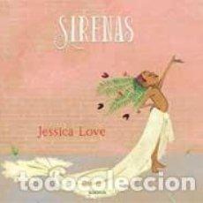 Libros de segunda mano: SIRENAS - LOVE, JESSICA (AUTORA E IL.). Lote 153688318
