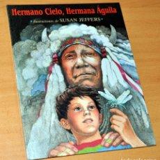 Libros de segunda mano: HERMANO CIELO, HERMANA ÁGUILA - ILUSTRADO POR SUSAN JEFFERS - JOSE J. DE OLAÑETA, EDITOR - AÑO 1997. Lote 153861490