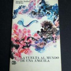 Libros de segunda mano: LA VUELTA AL MUNDO DE UNA ANGUILA. MARIA ISABEL MOLINA. DONCEL. C.P.J. Nº 17. 1966. Lote 153874874