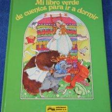 Libros de segunda mano: MI LIBRO VERDE DE CUENTOS PARA IR A DORMIR - GRIJALBO - EDICIONES JUNIOR (1982). Lote 153898690