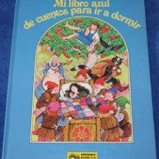Libros de segunda mano: MI LIBRO AZUL DE CUENTOS PARA IR A DORMIR - GRIJALBO - EDICIONES JUNIOR (1982). Lote 153898706