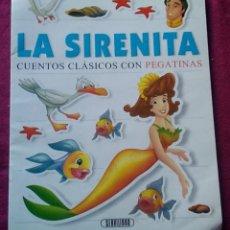Libros de segunda mano: LIBRO CUENTO LA SIRENITA CUENTOS CLÁSICOS CON PEGATINAS. Lote 154405928