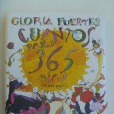 Libros de segunda mano: CUENTOS PARA 365 DIAS , DE GLORIA FUERTES . ANTOLOGIA . SUSAETA, 1999. Lote 154413822
