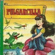 Libri di seconda mano: COLECCION PARA LA INFANCIA PULGARCILLA 3ª EDICION SEPTIEMBRE 1962 EDITORIAL BRUGUERA. Lote 154439582