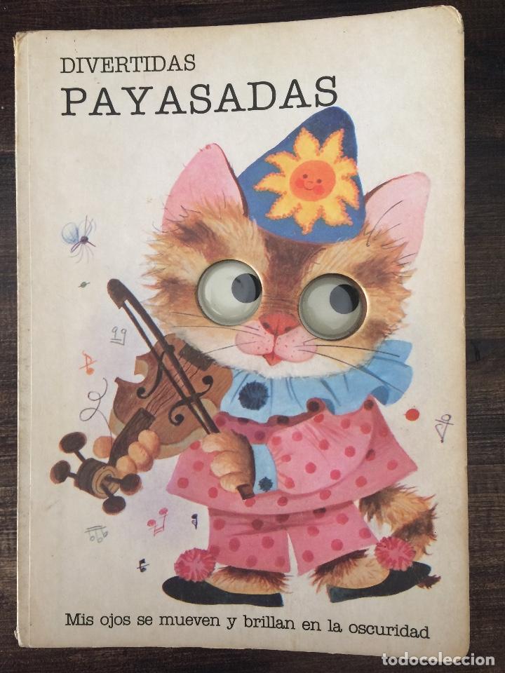 DIVERTIDAS PAYASADAS. MIS OJOS SE MUEVEN Y BRILLAN EN LA OSCURIDAD. (Libros de Segunda Mano - Literatura Infantil y Juvenil - Cuentos)