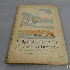 Libros de segunda mano: VIATGE AL PAIS DE LES 36000 VOLUNTATS . EDICIONS PROA . Lote 154840526