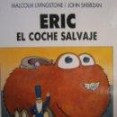 Libros de segunda mano: ERIC EL COCHE SALVAJE MALCOLM LIVINGSTONE JHON SHERIDAN 1 EDICION 1990. Lote 154938030