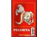 Libros de segunda mano: PELUSITA (MARÍA PASCUAL). Lote 76787703