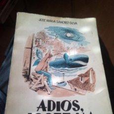 Libros de segunda mano: ADIOS JOSEFINA.JOSE MARIA SANCHEZ SILVA.ILUSTRO GOÑI.ALAMEDA.1962.80 PG,FOLIO. Lote 155438726