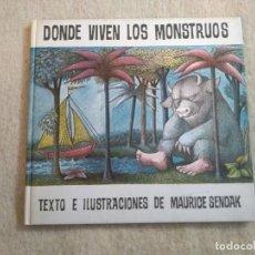 Libros de segunda mano: DONDE VIVEN LOS MONSTRUOS - MAURICE SENDAK. Lote 155508110