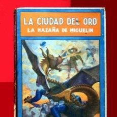 Libros de segunda mano: LA CIUDAD DEL ORO, POR FEDERICO TRUJILLO, 1940, EDITORIAL RAMÓN SOPENA, LIBROS DE PREMIO. ORIGINAL. Lote 155697478