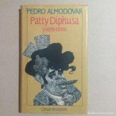 Libros de segunda mano: PATTY DIPHUSA Y OTROS RELATOS. PEDRO ALMODOVAR. Lote 155710794