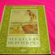 Libros de segunda mano: AVENTURAS DE PETER PAN, EDITORIAL JUVENTUD, 1952 SEGUNDA EDICION.. Lote 155952550