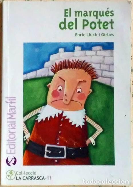 EL MARQUES DEL POTET ENRIC LLUCH I GIRBÉS EDITORIAL MARFIL 2008 ILLUSTRA ESPERANÇA MARTINEZ (Libros de Segunda Mano - Literatura Infantil y Juvenil - Cuentos)