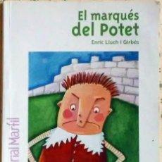 Libros de segunda mano: EL MARQUES DEL POTET ENRIC LLUCH I GIRBÉS EDITORIAL MARFIL 2008 ILLUSTRA ESPERANÇA MARTINEZ. Lote 156008682