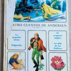 Libros de segunda mano: CUATRO CUENTOS DE ANDERSEN, VOLUMEN II. Lote 156246134