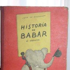 Libros de segunda mano: HISTORIA DE BABAR, EL ELEFANTITO, JEAN DE BRUNHOFF. AYMÁ ED, PRIMERA EDICIÓN. NOVIEMBRE 1953. Lote 156703234