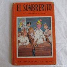 Libros de segunda mano: EL SOMBRERITO. C.C. VIGIL BIBLIOTECA INFANTIL ATLÁNTIDA 1943. Lote 156714186