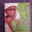 Libros de segunda mano: CUENTOS POR HAITÍ, PASAPORTE PARA LA COOPERACIÓN / AGUSTÍ VILLARONGA / EDI. CULTIVALIBROS / 1ª EDICI. Lote 156952422