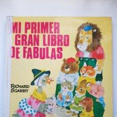 Libros de segunda mano: MI PRIMER GRAN LIBRO DE FÁBULAS, RICHARD SCARRY, 1974 1ª EDICIÓN, EDITORIAL BRUGUERA S.A.. Lote 156966146