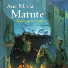 Libros de segunda mano: TODOS MIS CUENTOS - ANA MARIA MATUTE. Lote 157121334