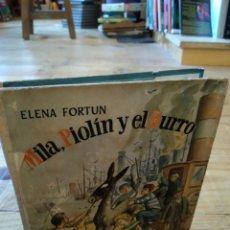 Libros de segunda mano: MILA, PIOLÍN Y EL BURRO. EDITORIAL AGUILAR. ELENA FORTUN. Lote 157261673