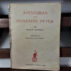 Libros de segunda mano: AVENTURAS DEL GUSANITO PETER. WALT DISNEY. EDIT. MOLINO BARCELONA. 1937.. Lote 158364654